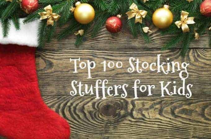Top 100 Stocking Stuffers for Kids