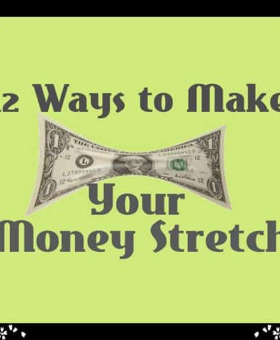 12 ways to make your money stretch