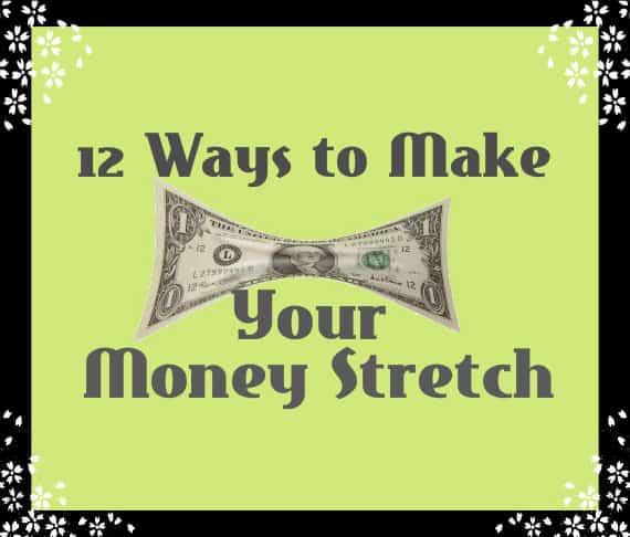 12 ways to make your money stretch
