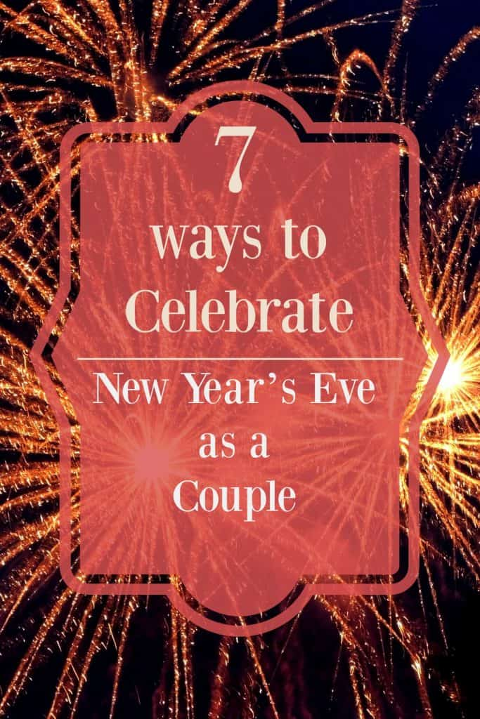 7 Ways to Celebrate New Year's Eve as a CoupleFest
