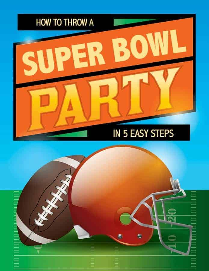 How to Throw a Super Bowl Party in 5 Easy Steps