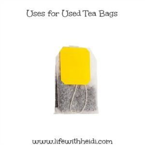 August archives life with heidi - Uses for tea bags ...