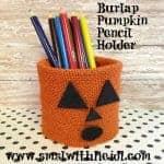 Burlap Pumpkin Pencil Holder