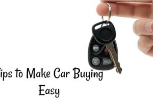 Tips to Make Car Buying Easy