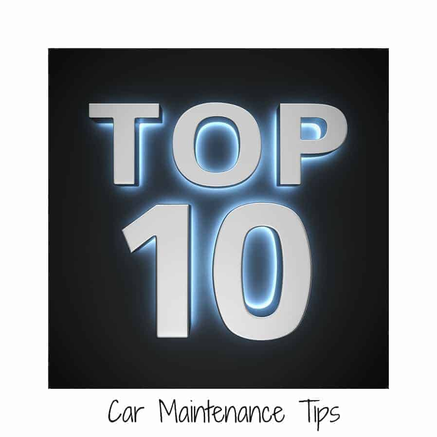 Top 10 Car Maintenance Tips