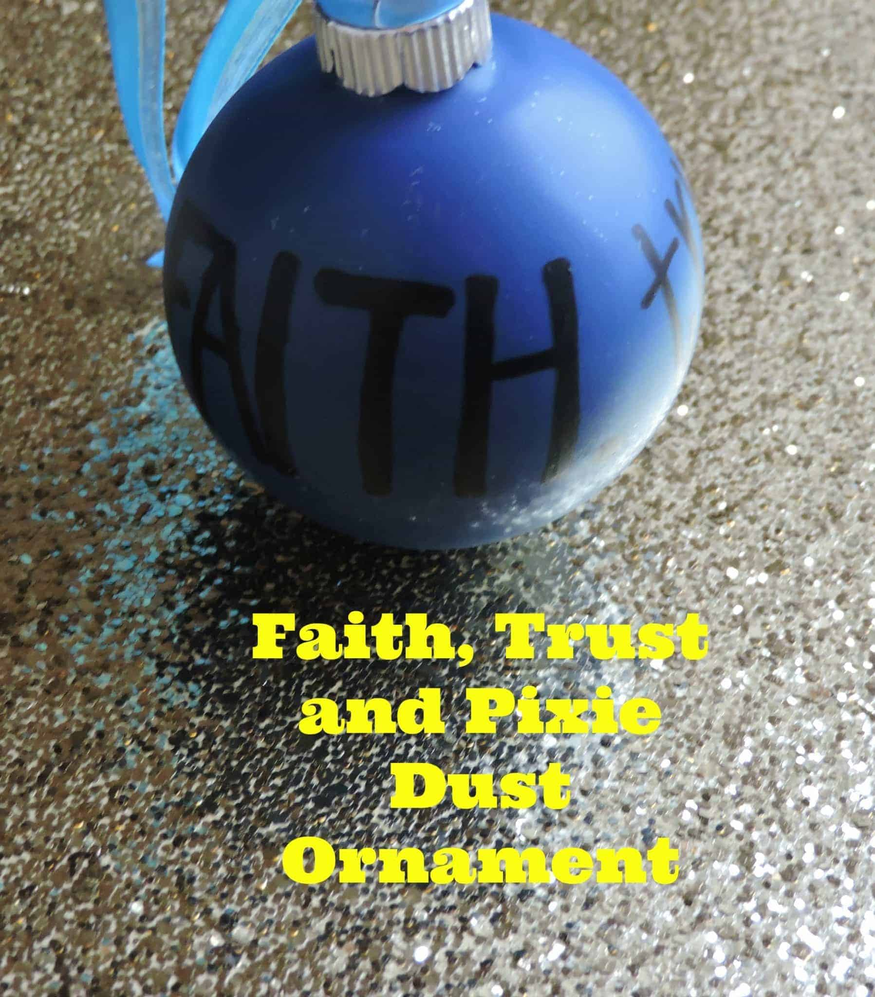 Faith, Trust, and Pixie Dust Inspired Ornament
