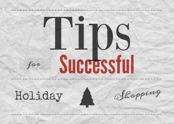 Tips for Successful Holiday Shopping