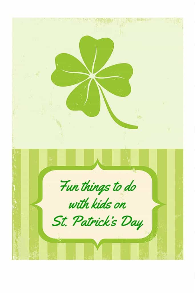 Fun things to do with kids on St. Patrick's Day