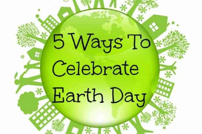 5 Ways To Celebrate Earth Day