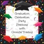 Graduation Celebration Party Planning with Oriental Trading