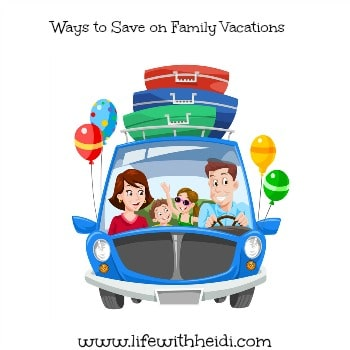 Ways to Save on Family Vacations
