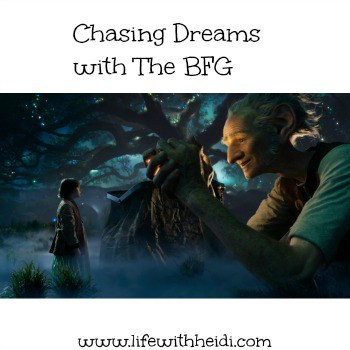 Chasing Dreams with The BFG