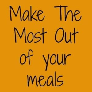 Make the most out of your meals