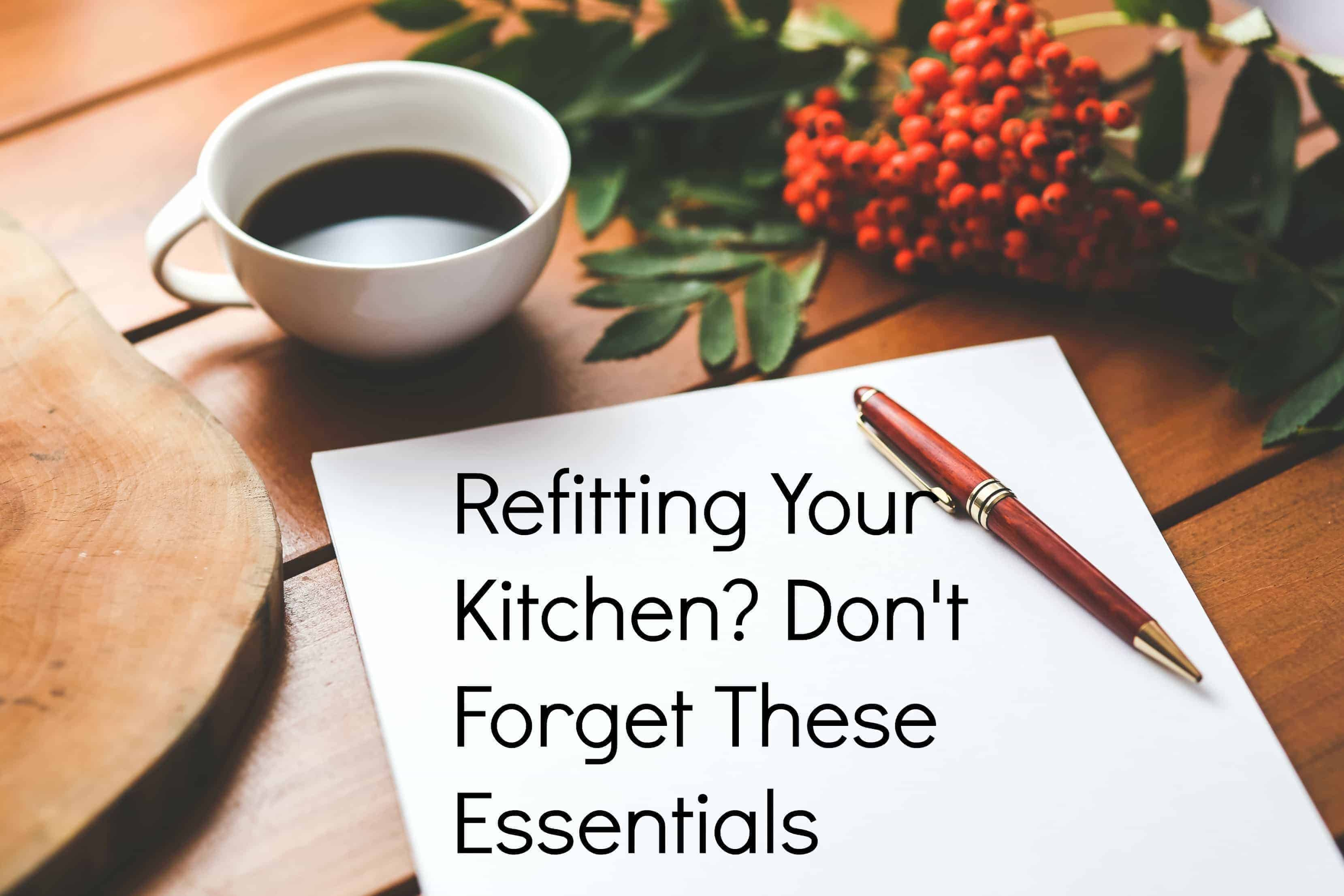 Refitting Your Kitchen? Don't Forget These Essentials