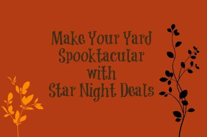 Make Your Yard Spooktacular with Star Night Deals