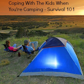 Coping With The Kids When You're Camping – Survival 101