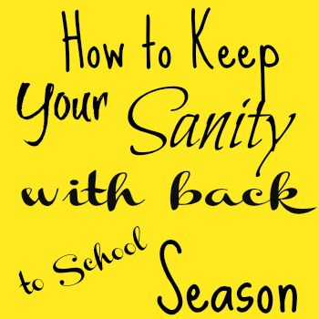 How to Keep Your Sanity with Back to School Season