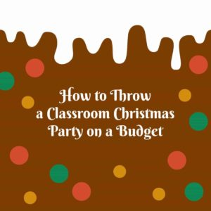 How to Throw a Classroom Christmas Party on a Budget