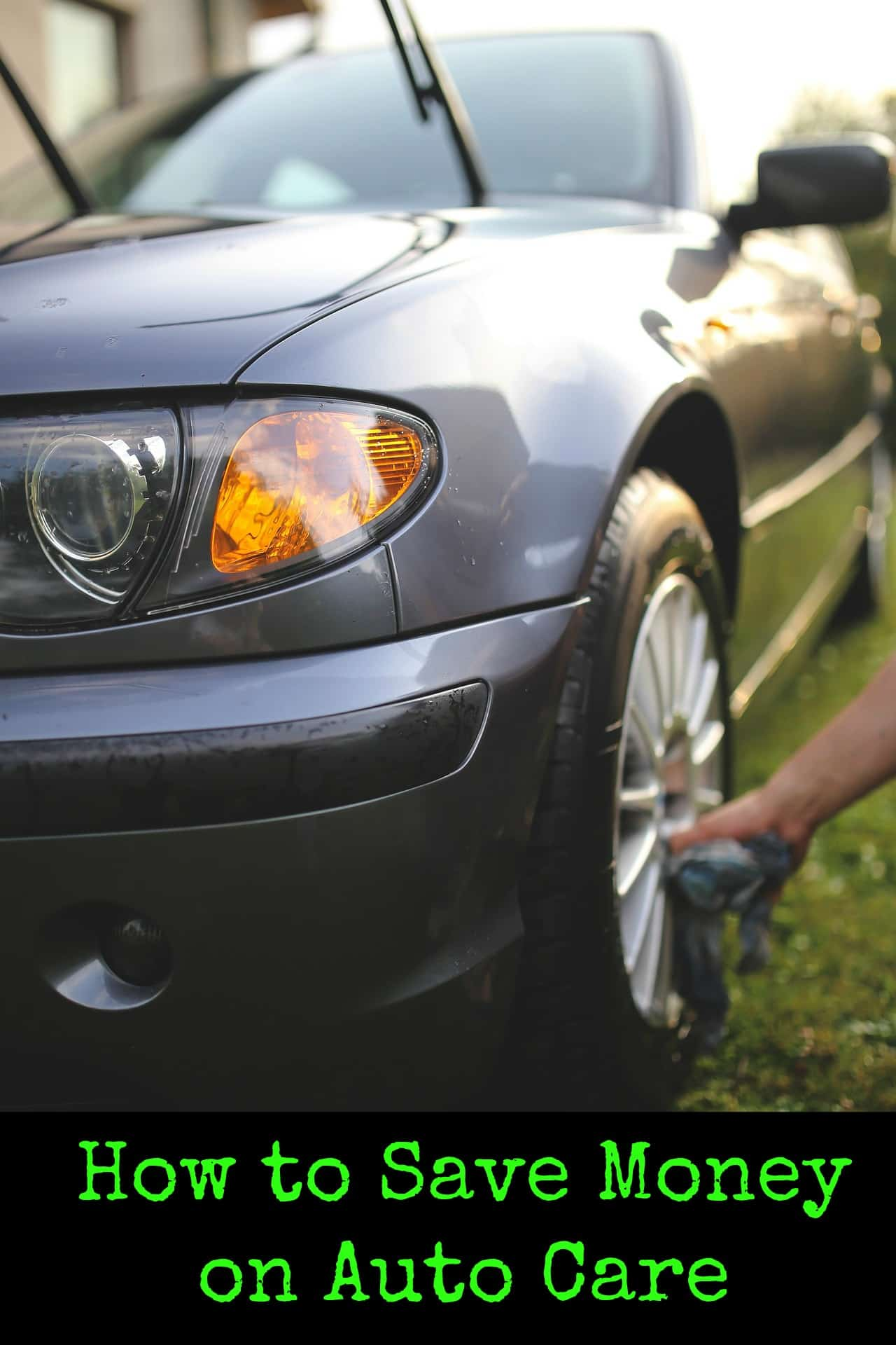 How to Save Money on Auto Care