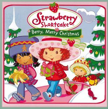 Strawberry Shortcake A Very Berry Christmas