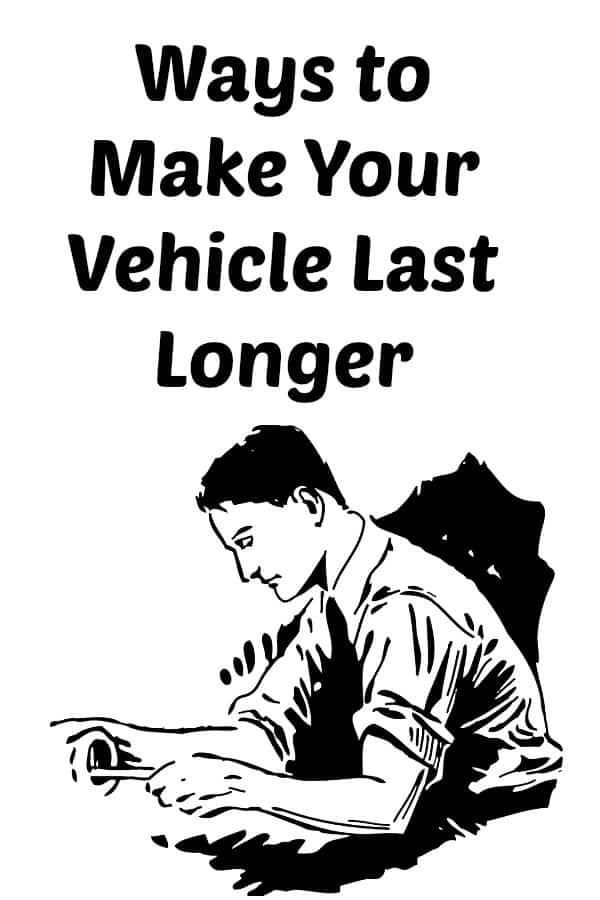 Ways to Make Your Vehicle Last Longer