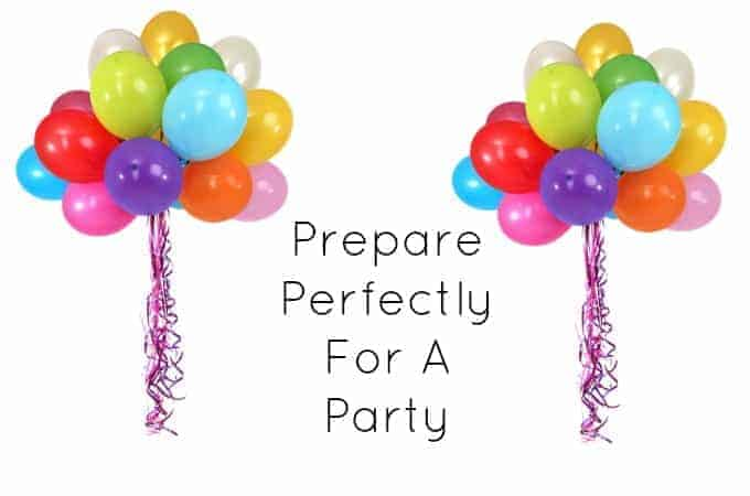 Prepare Perfectly For A Party