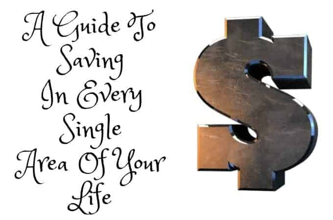 A Guide To Saving In Every Single Area Of Your Life