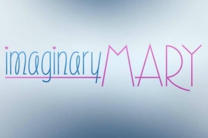4 Reasons to Watch Imaginary Mary