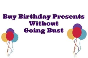 Buy Birthday Presents Without Going Bust