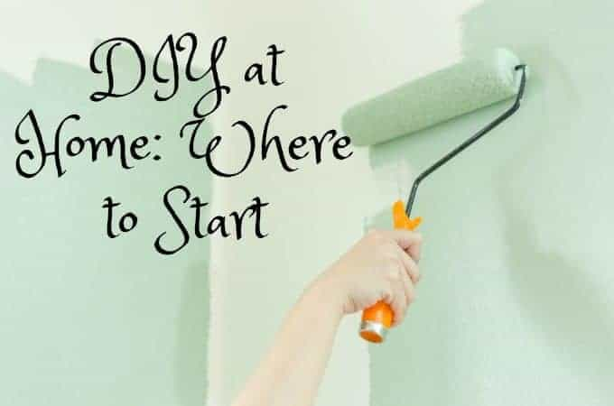 DIY at Home: Where to Start