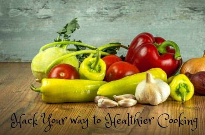 Hack Your way to Healthier Cooking