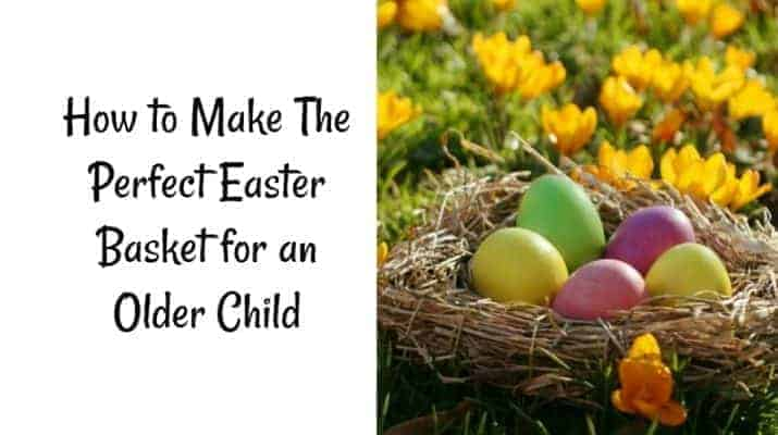 How to Make The Perfect Easter Basket for an Older Child1