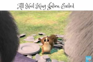 All Hail King Julien Exiled