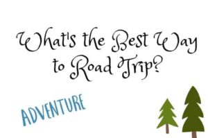 What's the Best Way to Road Trip?