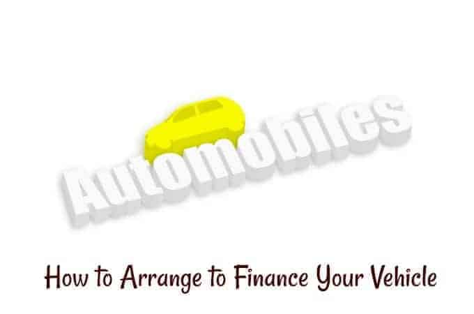 How to Arrange to Finance Your Vehicle