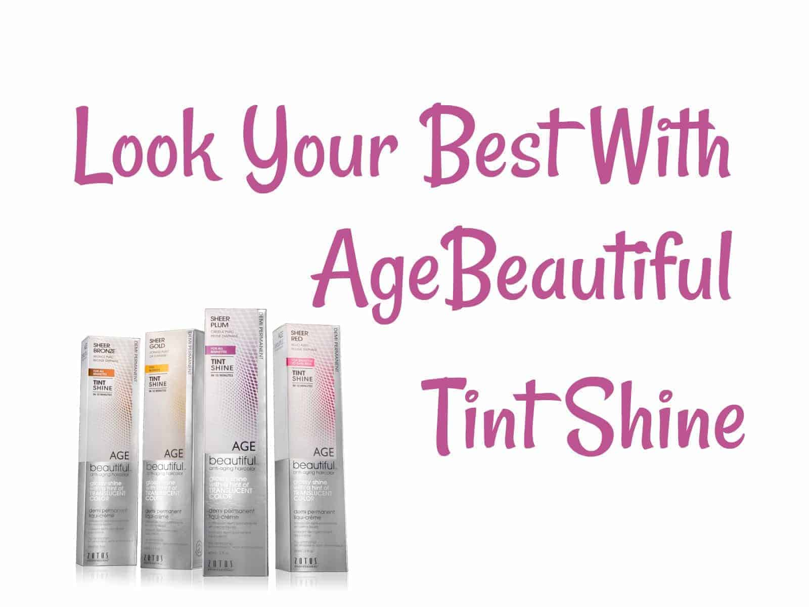 Look Your Best With AgeBeautiful Tint Shine