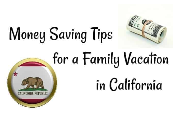 Money Saving Tips for a Family Vacation in California