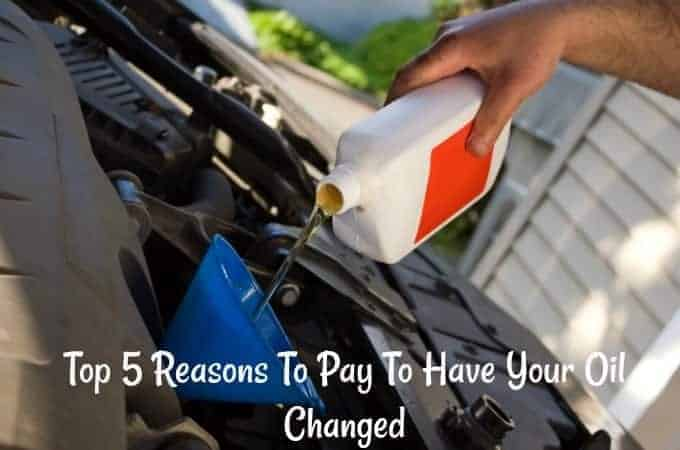 Top 5 Reasons To Pay To Have Your Oil Changed