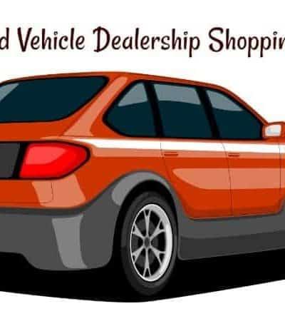 Used Vehicle Dealership Shopping Tips