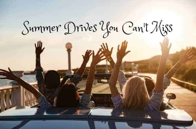 Summer Drives You Can't Miss