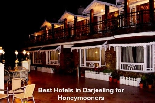 Best Hotels in Darjeeling for Honeymooners