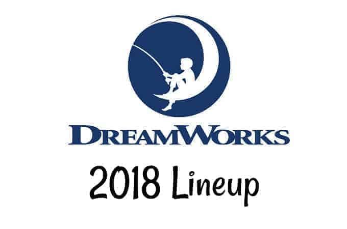 Dreamworks 2018 Lineup