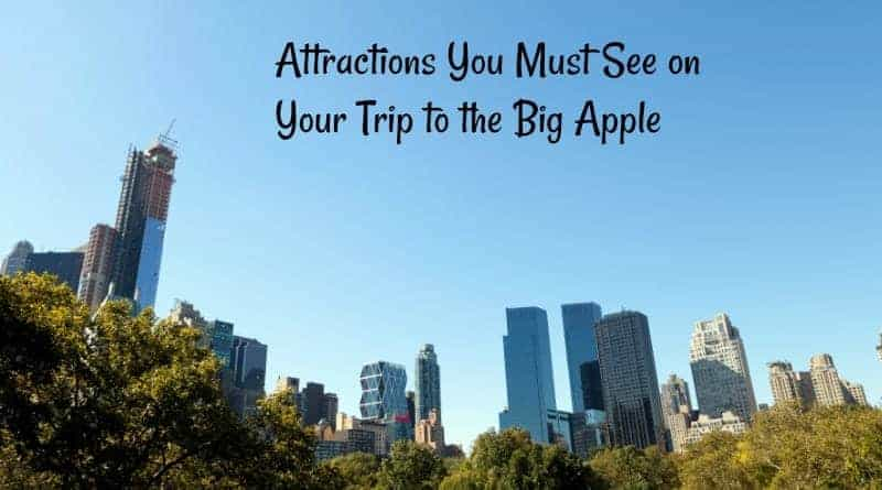 Attractions You Must See on Your Trip to the Big Apple