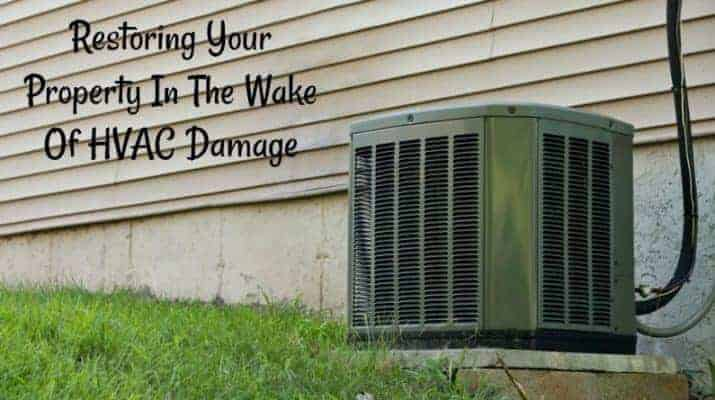 Restoring Your Property In The Wake Of HVAC Damage