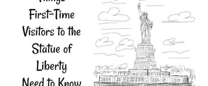 Things First-Time Visitors to the Statue of Liberty Need to Know