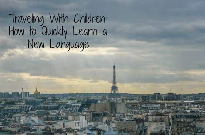 Traveling With Children: How to Quickly Learn a New Language