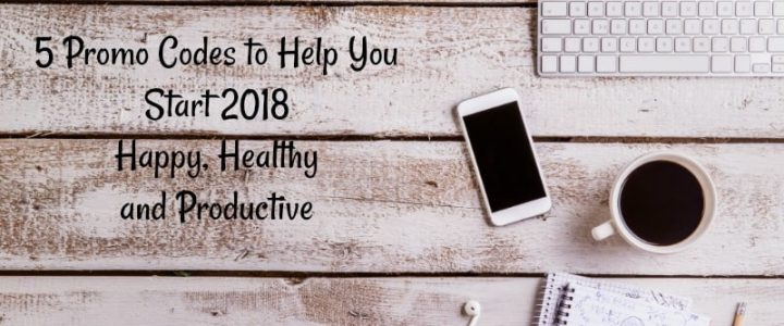 5 Promo Codes to Help You Start 2018 Happy, Healthy and Productive