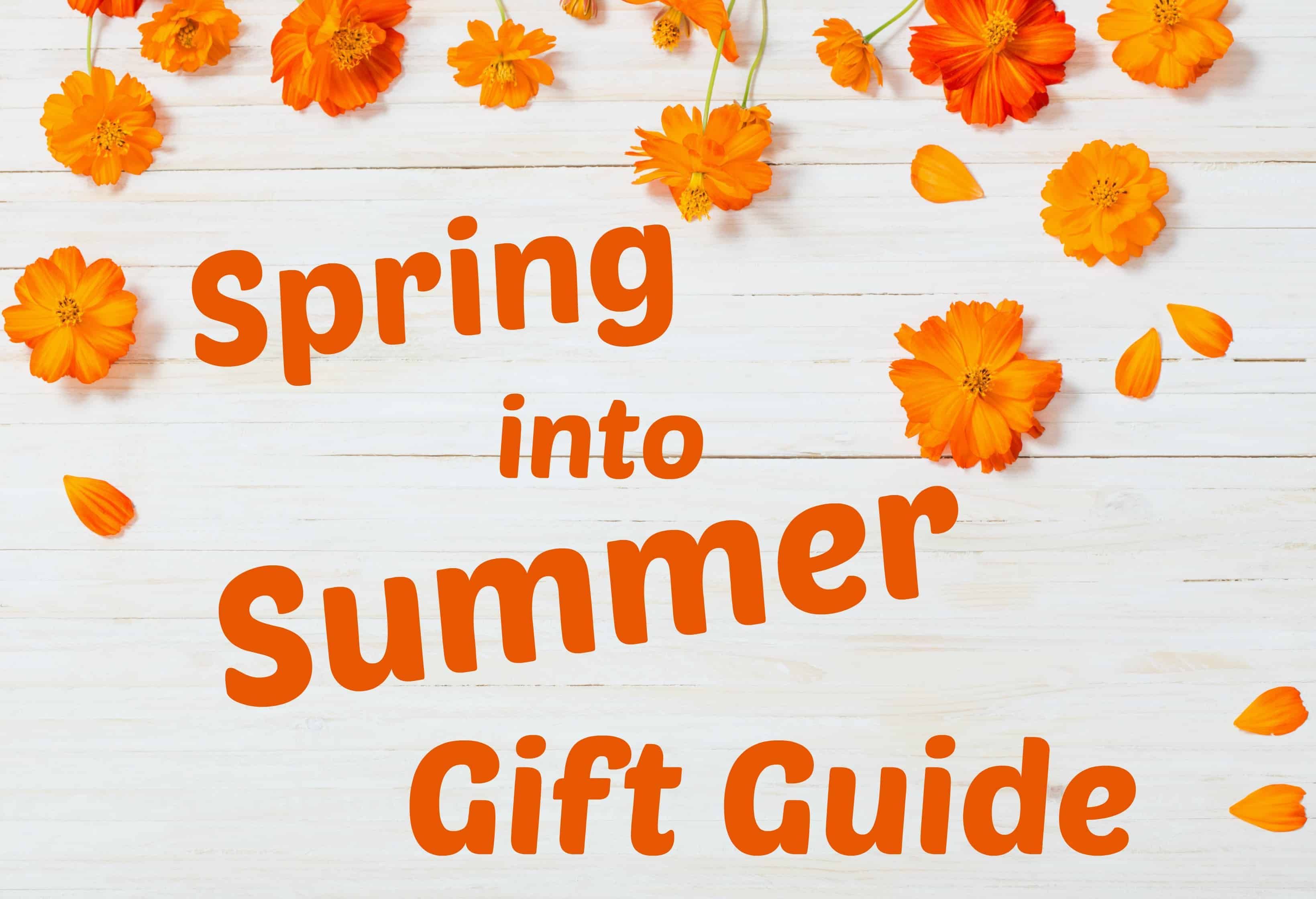 Spring into Summer Gift Guide