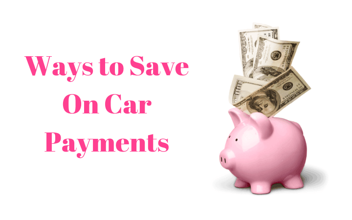 Ways to Save On Car Payments