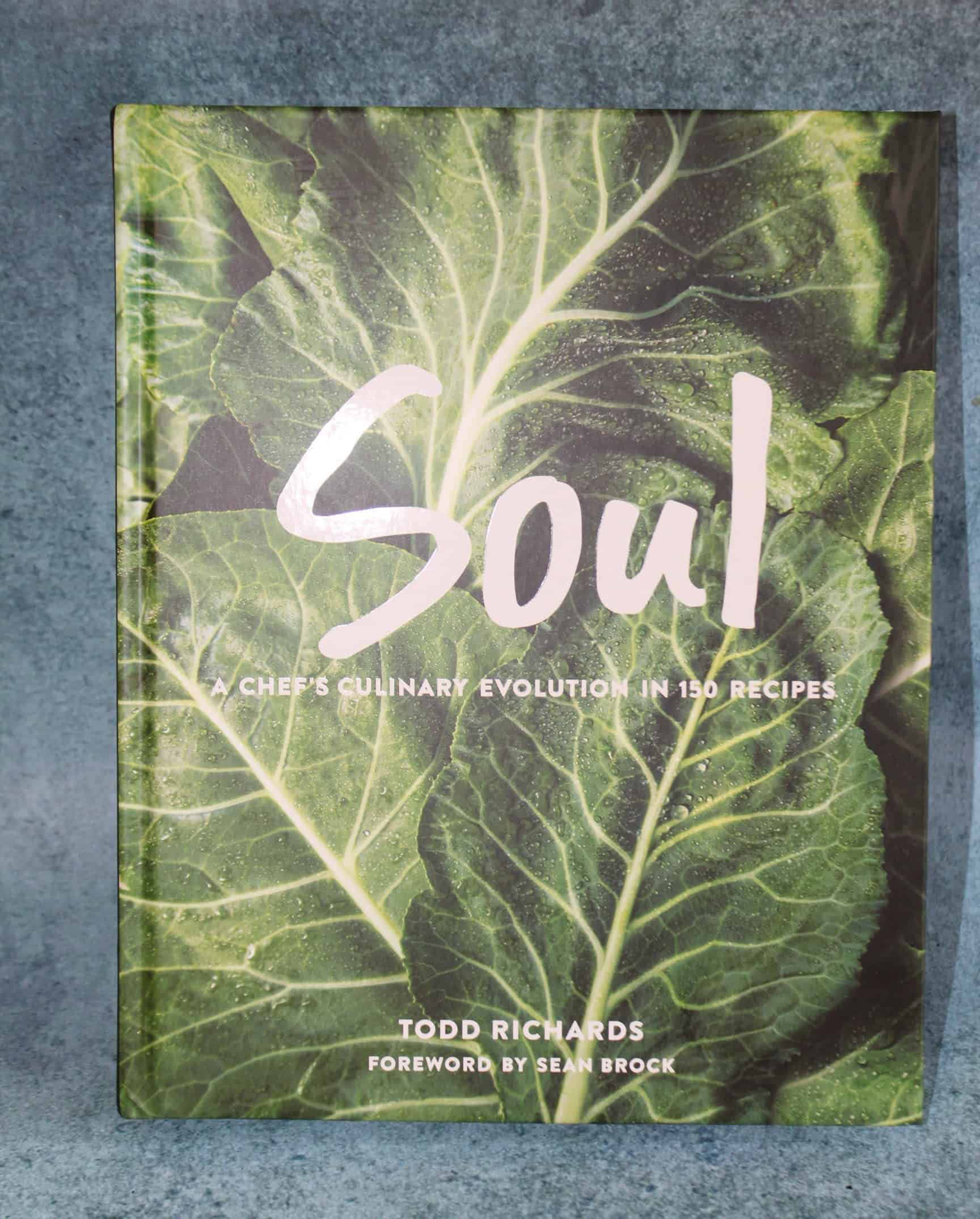 Soul A Chef's Culinary Evolution in 150 Recipes